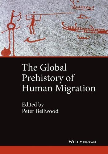 The Global Prehistory of Human Migration (Paperback)