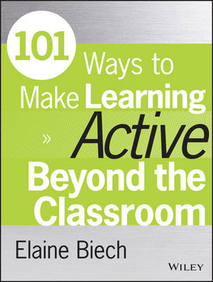 101 Ways to Make Learning Active Beyond the Classroom - Active Training Series (Paperback)