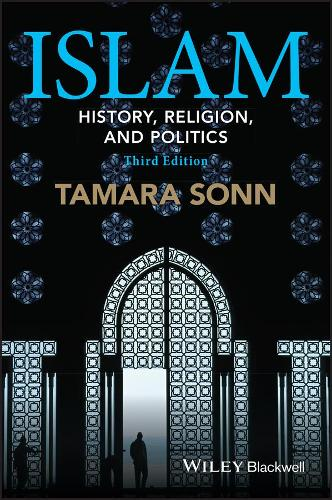 Islam - History, Religion, and Politics 3E - Wiley Blackwell Brief Histories of Religion (Paperback)
