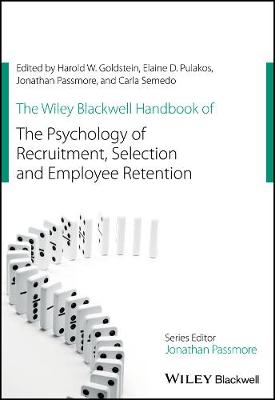 The Wiley Blackwell Handbook of the Psychology of Recruitment, Selection and Employee Retention - Wiley-Blackwell Handbooks in Organizational Psychology (Hardback)