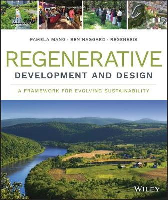 Regenerative Development and Design: A Framework for Evolving Sustainability (Hardback)