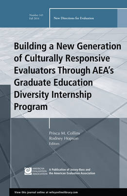 Building a New Generation of Culturally Responsive Evaluators Through AEA's Graduate Education Diversity Internship Program: New Directions for Evaluation, Number 143 - J-B PE Single Issue (Program) Evaluation (Paperback)