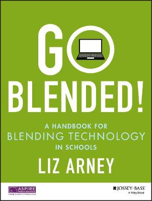 Cover Go Blended!: A Handbook for Blending Technology in Schools