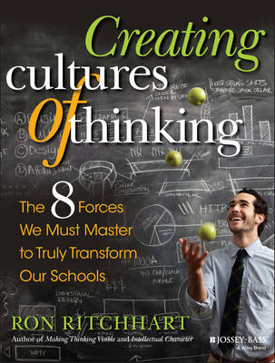 Creating Cultures of Thinking: The 8 Forces We Must Master to Truly Transform Our Schools (Paperback)