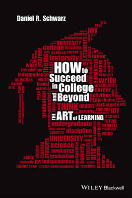 How to Succeed in College and Beyond: The Art of Learning (Paperback)
