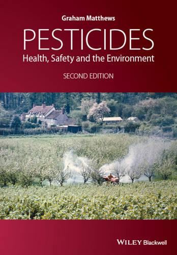 Pesticides: Health, Safety and the Environment (Hardback)