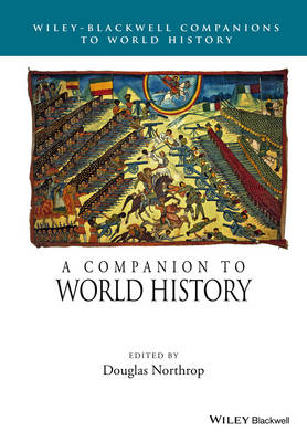 A Companion to World History - Wiley Blackwell Companions to World History (Paperback)