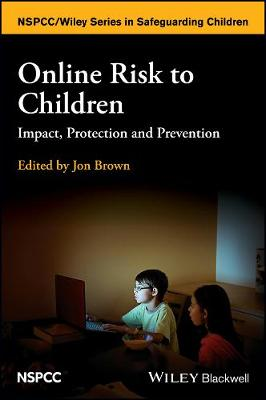 Online Risk to Children: Impact, Protection and Prevention (Hardback)