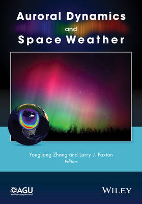 Auroral Dynamics and Space Weather - Geophysical Monograph Series (Hardback)