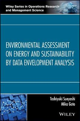 Environmental Assessment on Energy and Sustainability by Data Envelopment Analysis - Wiley Series in Operations Research and Management Science (Hardback)