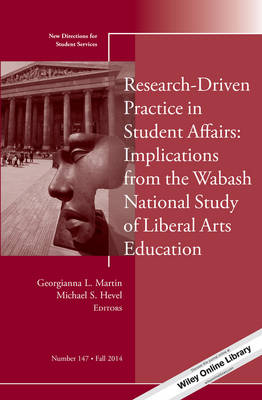 Research-Driven Practice in Student Affairs: Implications from the Wabash National Study of Liberal Arts Education: New Directions for Student Services, Number 147 - J-B SS Single Issue Student Services (Paperback)