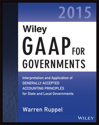 Cover Wiley GAAP for Governments 2015: Interpretation and Application of Generally Accepted Accounting Principles for State and Local Governments - Wiley Regulatory Reporting