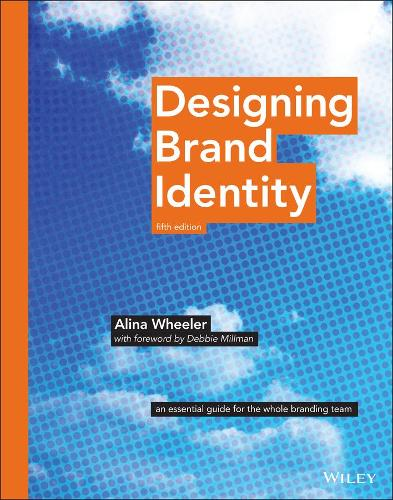 Designing Brand Identity: An Essential Guide for the Whole Branding Team (Hardback)