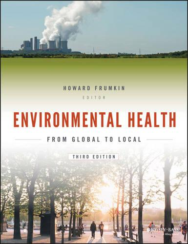 Environmental Health: From Global to Local - Public Health/Environmental Health (Paperback)