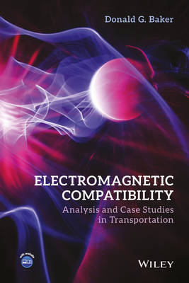 Electromagnetic Compatibility: Analysis and Case Studies in Transportation (Hardback)