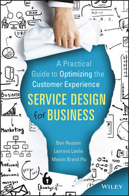 Service Design for Business: A Practical Guide to Optimizing the Customer Experience (Hardback)