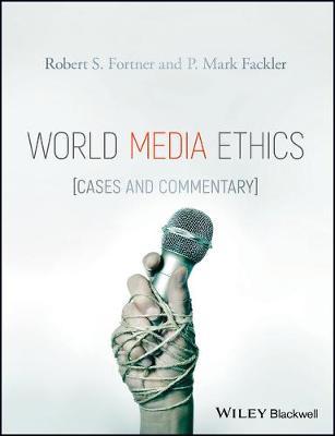 World Media Ethics: Cases and Commentary (Hardback)