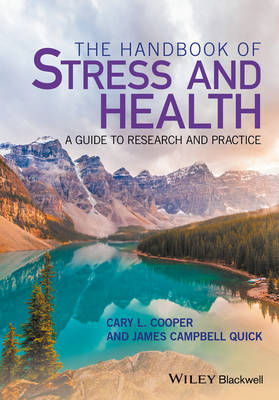 The Handbook of Stress and Health: A Guide to Research and Practice (Hardback)