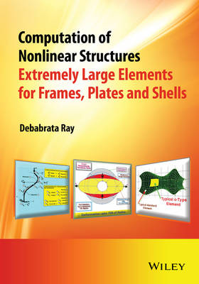 Computation of Nonlinear Structures: Extremely Large Elements for Frames, Plates and Shells (Hardback)