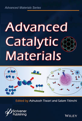 Advanced Catalytic Materials - Advanced Material Series (Hardback)