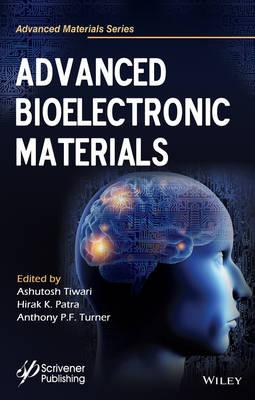 Advanced Bioelectronic Materials - Advanced Material Series (Hardback)