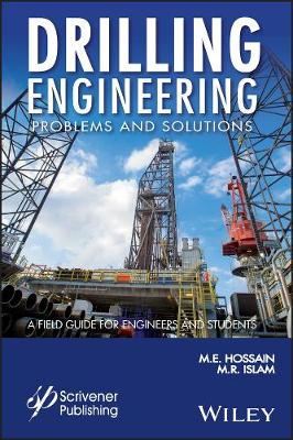 Drilling Engineering Problems and Solutions: A Field Guide for Engineers and Students - Wiley-Scrivener (Hardback)