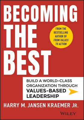 Becoming the Best: Build a World-class Organization Through Values-based Leadership (Hardback)