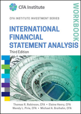 International Financial Statement Analysis Workbook, Third Edition - CFA Institute Investment Series (Paperback)