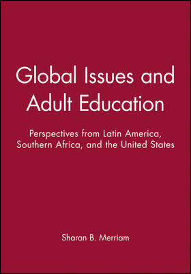 Global Issues and Adult Education: Perspectives from Latin America, Southern Africa, and the United States (Paperback)