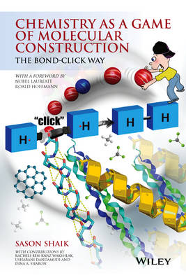 Chemistry as a Game of Molecular Construction: The Bond-Click Way (Paperback)