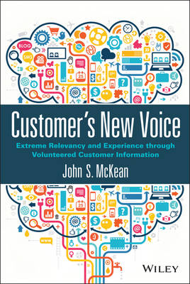 Customer's New Voice: Extreme Relevancy and Experience through Volunteered Customer Information (Hardback)