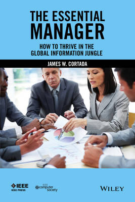 Cover The Essential Manager: How to Thrive in the Global Information Jungle