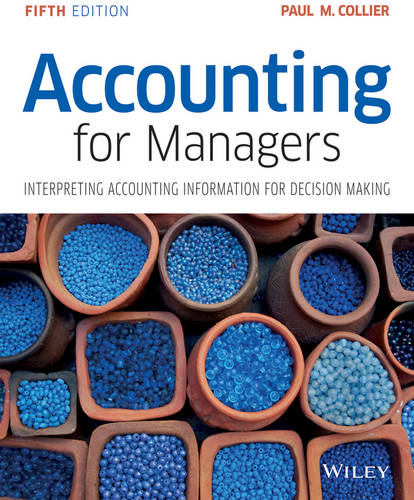 Accounting for Managers: Interpreting Accounting Information for Decision Making (Paperback)