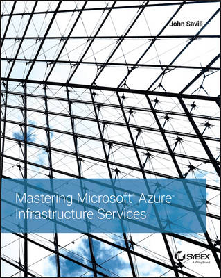 Mastering Microsoft Azure Infrastructure Services (Paperback)