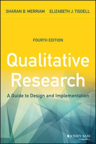 Qualitative Research: A Guide to Design and Implementation, 4th Edition (Paperback)