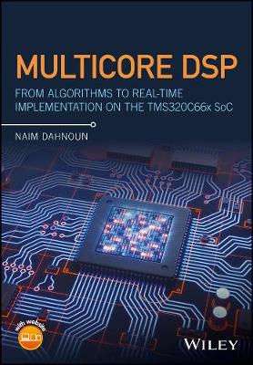 Multicore DSP: From Algorithms to Real-time Implementation on the TMS320C66x SoC (Hardback)