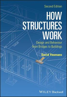 How Structures Work: Design and Behaviour from Bridges to Buildings (Paperback)