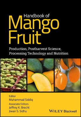 Handbook of Mango Fruit: Production, Postharvest Science, Processing Technology and Nutrition (Hardback)