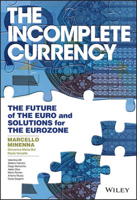 The Incomplete Currency: The Future of the Euro and Solutions for the Eurozone (Hardback)