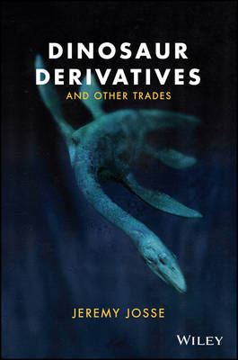 Dinosaur Derivatives and Other Trades (Paperback)