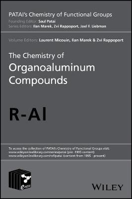The Chemistry of Organoaluminum Compounds - Patai's Chemistry of Functional Groups (Hardback)
