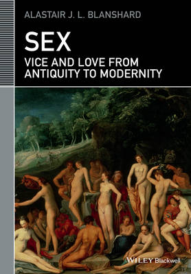 Sex: Vice and Love from Antiquity to Modernity - Classical Receptions (Paperback)