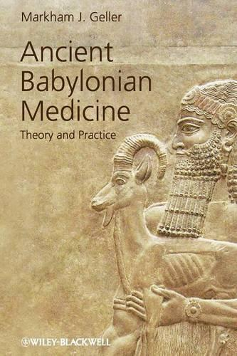 Ancient Babylonian Medicine: Theory and Practice - Ancient Cultures (Paperback)