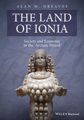 The Land of Ionia: Society and Economy in the Archaic Period (Paperback)