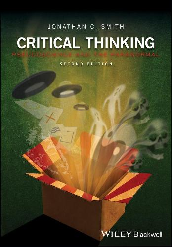 Critical Thinking: Pseudoscience and the Paranormal (Paperback)