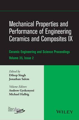 Mechanical Properties and Performance of Engineering Ceramics and Composites IX - Ceramic Engineering and Science Proceedings Volume 35, issu (Hardback)