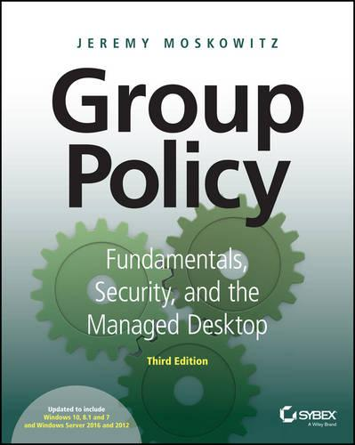 Group Policy: Fundamentals, Security, and the Managed Desktop (Paperback)