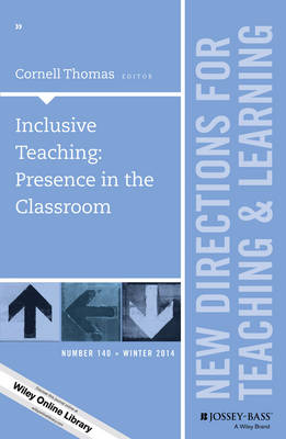 Inclusive Teaching: Presence in the Classroom Inclusive Teaching: Presence in the Classroom: New Directions for Teaching and Learning New Directions for Teaching and Learning: Number 140 Number 140 - J-B TL Single Issue Teaching and Learning (Paperback)