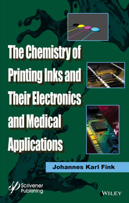 The Chemistry of Printing Inks and Their Electronics and Medical Applications (Hardback)