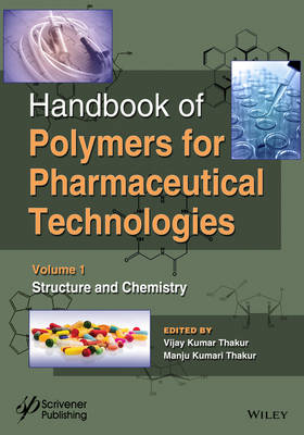 Handbook of Polymers for Pharmaceutical Technologies: Volume 1: Structure and Chemistry (Hardback)